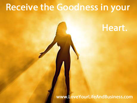 Receive_the_goodness_in_your_heart